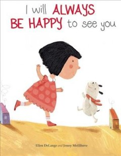 I Will Always Be Happy to See You