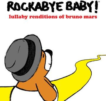 Rockabye Baby! Lullaby Renditions Of Bruno Mars