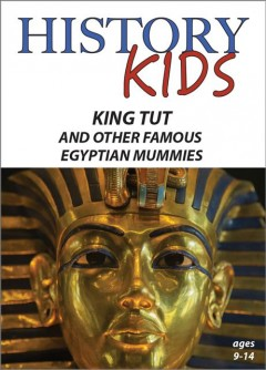 King Tut and Other Famous Egyptian Mummies