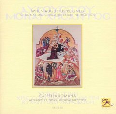 When Augustus Reigned: Christmas Music From the Byzantine Tradition