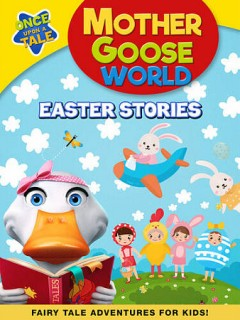 Mother Goose World: Easter Stories