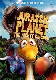Jurassic Planet: The Mighty Kingdom