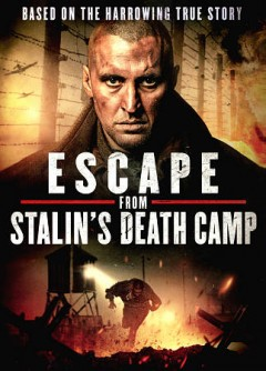 Escape from Stalin's death camp