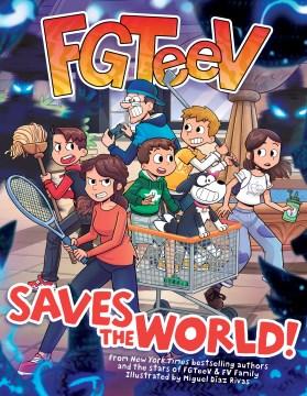 FGTeeV Saves the World!
