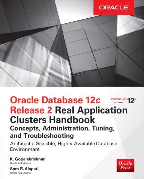 Oracle Database 12c Release 2 Real Application Cluster Handbook