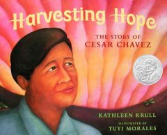 Harvesting Hope: the Story of Cesar Chavez book cover