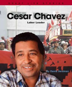 Cesar Chavez: Labor Leader book cover