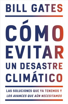 C̤mo evitar un desastre clim̀tico / how to avoid a climate disaster