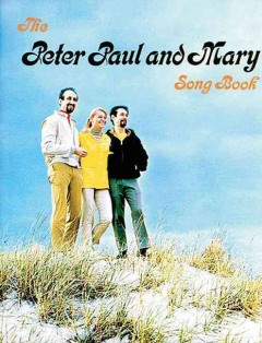 The Peter Paul and Mary Song Book