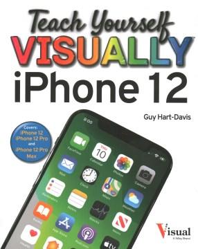 Teach Yourself Visually IPhone 12