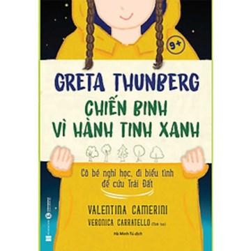 Greta Thunberg chiến binh vì hành tinh xanh