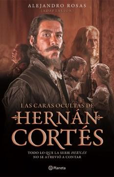Las caras ocultas de Hernaan Cortaes