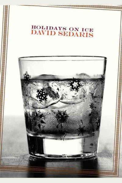 Holidays on Ice: Stories, Sedaris, David