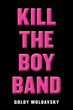 Kill+the+Boy+Band