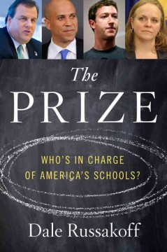 The+Prize%3A+Who%E2%80%99s+In+Charge+of+America%E2%80%99s+Schools%3F
