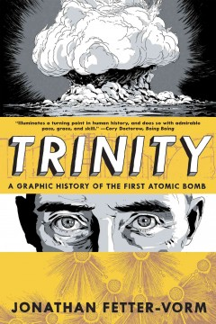 Trinity%3A+A+Graphic+History+of+the+First+Atomic+Bomb
