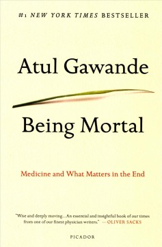 Being+Mortal%3A+Medicine+And+What+Matters+In+The+End
