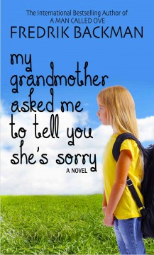 My+Grandmother+Asked+Me+to+Tell+You+She%27s+Sorry