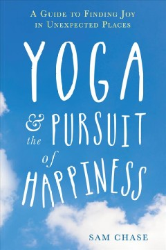 Yoga+and+The+Pursuit+of+Happiness