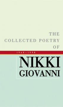 The Collected Poetry of Nikki Giovanni, 1968-1998