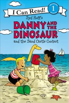 Syd Hoff's Danny and the Dinosaur and the Sand Castle Contest