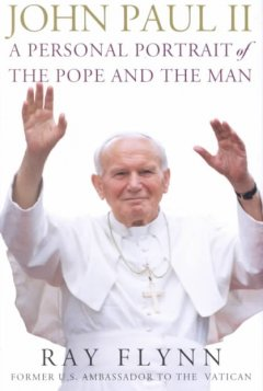 John Paul II:  A Personal Portrait Of The Pope And The Man