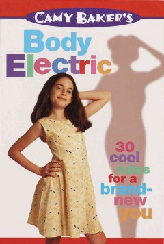 Camy Baker's Body Electric; 30 Cool Rules For A Brand-new You