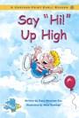 """Say """"Hi!"""" up High"""