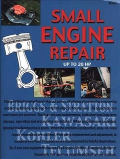 Chilton's Guide to Small Engine Repair, up to 20 Hp