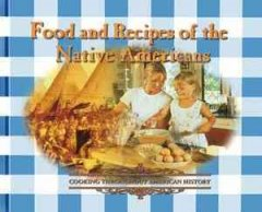 Food and Recipes of the Native Americans