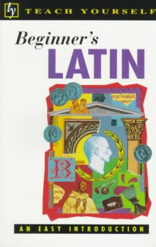 Beginner's Latin : An Easy Introduction