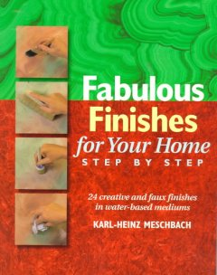 Fabulous Finishes for your Home, Step by Step