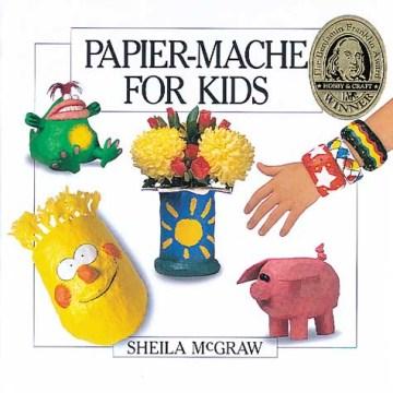 Papier-mćh ̌for Kids