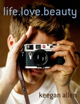 Life, Love, Beauty