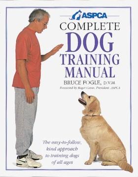 ASPCA Complete Dog Training Manual
