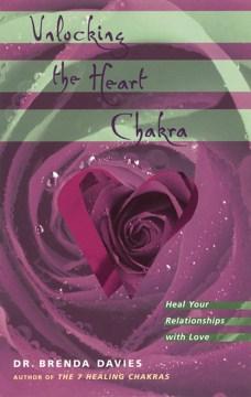 Unlocking the Heart Chakra