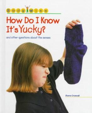 How Do I Know It's Yucky?