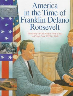 America in the Time of Franklin Delano Roosevelt