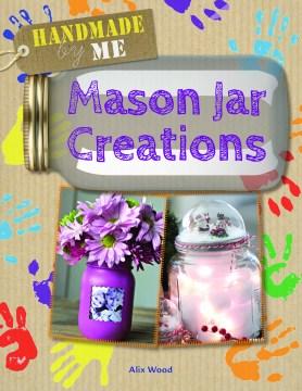 Mason Jar Creations
