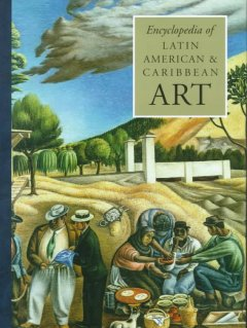 Encyclopedia of Latin American & Caribbean Art