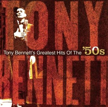 Tony Bennett's Greatest Hits of the 50's