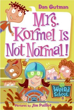 Mrs. Kormel Is Not Normal!