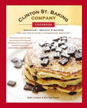 Clinton St. Baking Company Cookbook