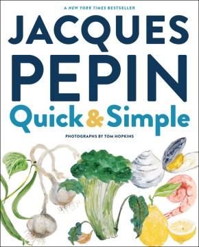 Jacques Pépin Quick + Simple