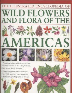 The Illustrated Encyclopedia of Wildflowers and Flora of the Americas