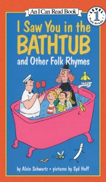 I Saw You in the Bathtub, and Other Folk Rhymes