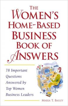 The Women's Home-based Business Book of Answers