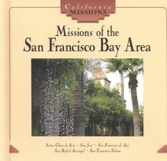Missions of the San Francisco Bay Area