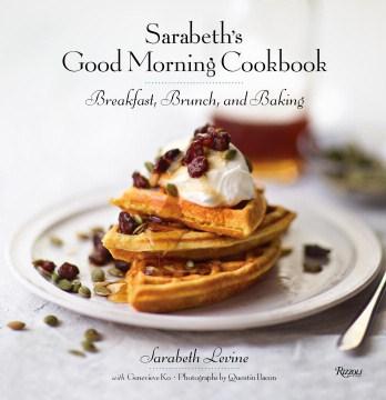 Sarabeth's Good Morning Cookbook