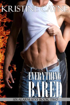 Everything Bared (Six-Alarm Sexy, Book Two)